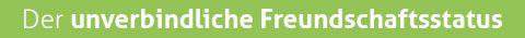 Headline_Der_unverbindliche_Freundschaftsstatus
